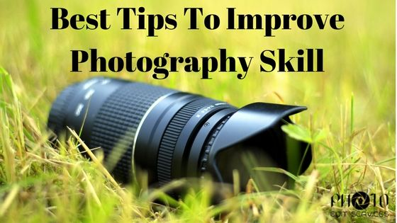 10 Best Tips Improve Photography Skill